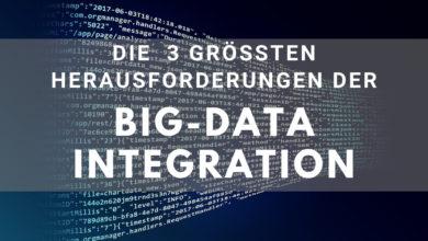 Die 3 größten Herausforderungen der Big Data Integration