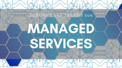 Die Zukunft und Trends von Managed Services